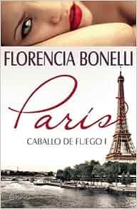 Amazon.com: Caballo de fuego 1. París (Caballo De Fuego / Fire Horse