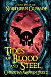 Tides of Blood and Steel: Book II of the Northern Crusade (Volume 2)