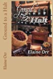 Ground to a Halt (Jolie Gentil Cozy Mystery Series) (Volume 8) by  Elaine Orr in stock, buy online here