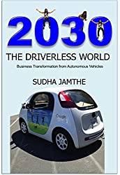 2030 The Driverless World: Business Transformation from Autonomous Vehicles
