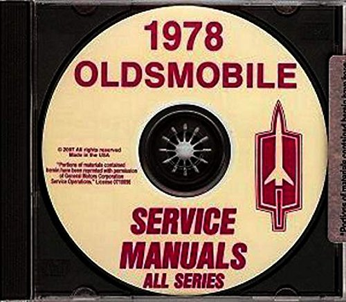(STEP-BY-STEP 1978 OLDSMOBILE REPAIR SHOP & SERVICE MANUAL CD - FOR Delta 88 (Eighty-Eight), Royale, Custom Cruiser, Delta 98 (Ninety Eight), Luxury, Regency, Starfire, SX, Omega, Brougham OLDS)