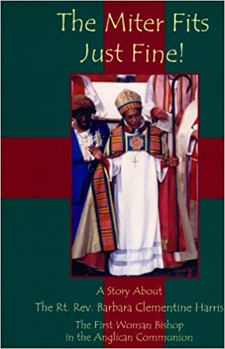 Joomla pdf-Buch herunterladen Miter Fits Just Fine: A Story about the Rt. Rev. Barbara Clementine Harris: The First Woman Bishop in the Anglican Communion PDF DJVU