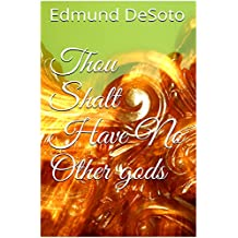 Thou Shalt Have No Other gods (The Man On That Cross Book 3)