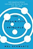 img - for The Possibility Principle: How Quantum Physics Can Improve the Way You Think, Live, and Love book / textbook / text book
