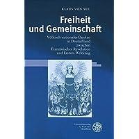 Freiheit und Gemeinschaft: Völkisch-nationales Denken in Deutschland zwischen Französischer Revolution und Erstem Weltkrieg