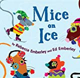 Mice on Ice, Rebecca Emberley and Ed Emberley, 0823429083