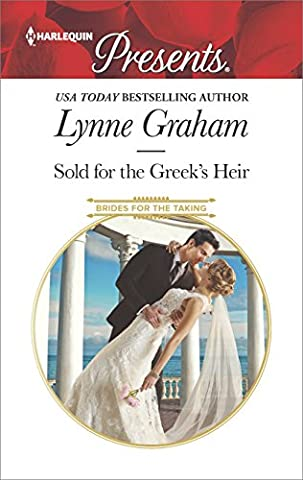 Sold for the Greek's Heir: A sensual story of passion and romance (Brides for the Taking) (Books Harlequin)