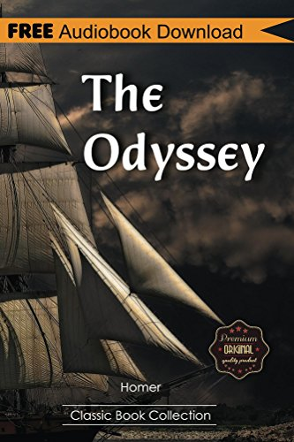 The Odyssey: A Novel ~ BONUS! - Includes Download a FREE Audio Books Inside (Classic Book Collection)