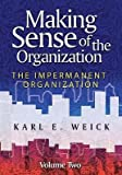 img - for [(Making Sense of the Organization: Impermanent Organization v. 2: The Impermanent Organization )] [Author: Karl E. Weick] [Sep-2009] book / textbook / text book