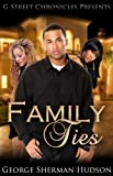 Family Ties, George Sherman Hudson, 0982892349