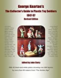 img - for George Kearton's The Collectors Guide to Plastic Toy Soldiers 1947-1987 Revised Edition book / textbook / text book