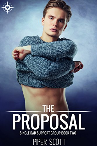The Proposal (Single Dad Support Group Book 2)
