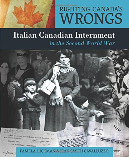Righting Canada's Wrongs: Italian Canadian Internment in the Second World War (Lorimer Righting Canada's Wrongs) by Pamela Hickman (2012-10-10) ebook