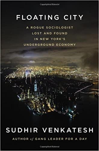 Book Floating City: A Rogue Sociologist Lost and Found in New York's Underground Economy