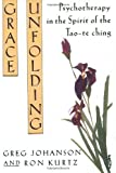 img - for Grace Unfolding: Psychotherapy in the Spirit of Tao-te ching Paperback February 15, 1994 book / textbook / text book