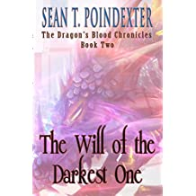 The Will of the Darkest One (The Dragon's Blood Chronicles Book 2)