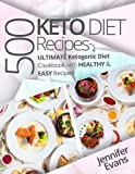 500 Ketogenic Diet Recipes: Ultimate Ketogenic Diet Cookbook with Healthy & Easy Recipes