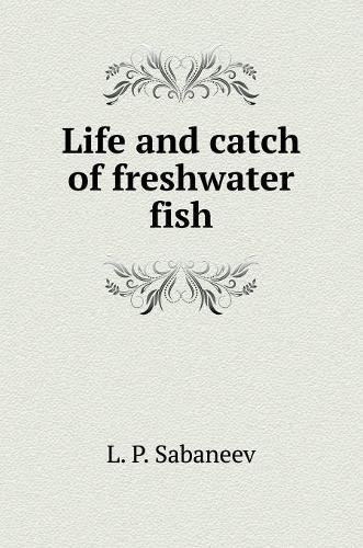 Download Life and catch of freshwater fish (Russian Edition) ebook
