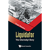 Liquidator:The Chernobyl Story (General Physics Popular Readin)