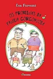 Os Problemas da Família Gorgonzola