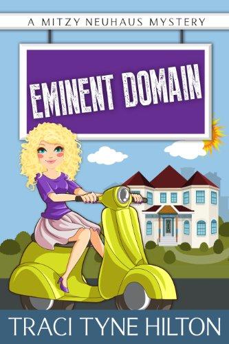 Eminent Domain: A Mitzy Neuhaus Mystery