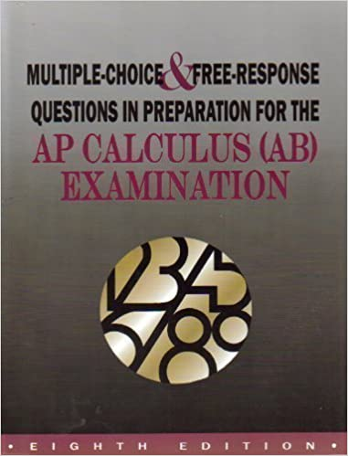 Examination Ab Multiple Choice /& Free-Response Questions in Preparation for Ap Calculus