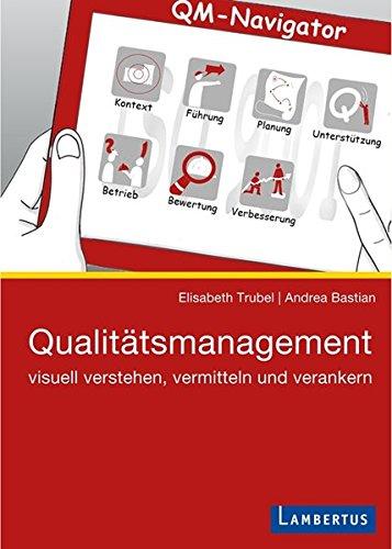 Qualitätsmanagement: Visuell verstehen, vermitteln und verankern Taschenbuch – 24. Dezember 2015 Elisabeth Trubel Andrea Bastian Lambertus 3784127355