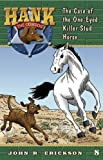 img - for The Case of the One-Eyed Killer Stud Horse (Hank the Cowdog (Quality)) book / textbook / text book