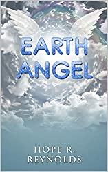 Earth Angel from Heaven: A True Story of Angels on Earth: My Daughter Aimee is Back from Heaven and Talks about Angels, Spirits, and Proof of Heaven