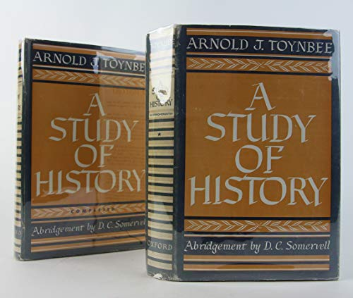 A STUDY OF HISTORY by Arnold J. Toynbee 2 Volume Set: [Abridgement of Volumes 1 to 6, Abridgement of Volumes 7 to 10 by D.C. Somervell] (Arnold J Toynbee A Study Of History)