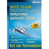 MCTS 70-648 - Mise à niveau de MCSA Windows Server 2003 vers MCTS Windows Server 2008 (Kit de formation) (French Edition)