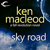 The Fall Revolution 4: The Sky Road | Ken Macleod