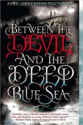 Amazon between the devil and the deep blue sea 9780142423219 amazon between the devil and the deep blue sea 9780142423219 april genevieve tucholke books fandeluxe