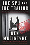 #10: The Spy and the Traitor: The Greatest Espionage Story of the Cold War
