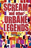 Scream and Other Urbane Legends