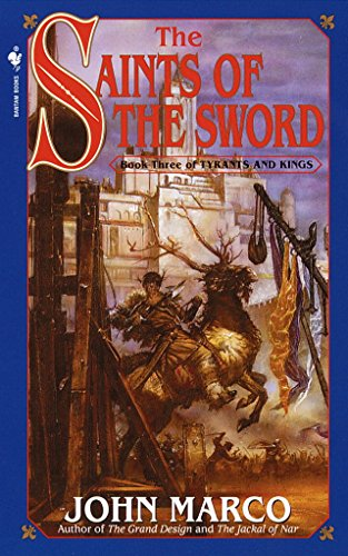 The Saints of the Sword: Book Three of Tyrants and Kings