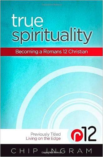 true spirituality becoming a romans 12 christian
