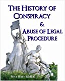 img - for The History of Conspiracy & The Abuse of Legal Procedure book / textbook / text book
