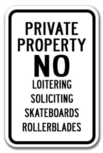 Garl78and Private Property No Loitering Soliciting Skateboards Rollerblades Sign 12