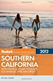 Fodor's Southern California 2012, Fodor's Travel Publications, Inc. Staff, 0679009620