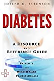 Diabetes - A Reference Guide (BONUS DOWNLOADS) (The Hill Resource and Reference Guide Book 147)
