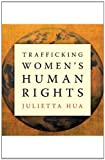 Trafficking Women's Human Rights, Julietta Hua, 0816675619