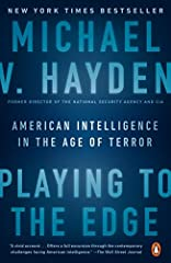 An unprecedented high-level master narrative of America's intelligence wars, demonstrating in a time of new threats that espionage and the search for facts are essential to our democracy   For General Michael Hayden, playing to the edge means...