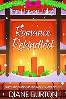 Romance Rekindled: A Far Haven Tale by [Burton, Diane]