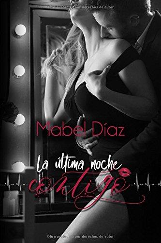 La ultima noche contigo  [Diaz, Mabel] (Tapa Blanda)