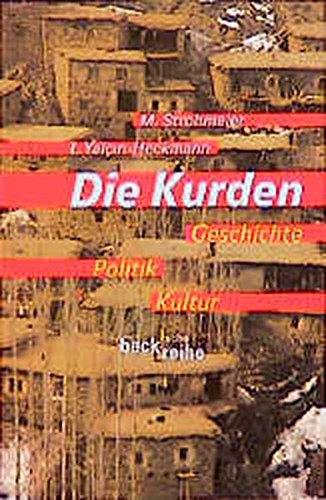 Die Kurden: Geschichte, Politik, Kultur (Beck'sche Reihe)