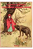 : Little Red Riding Hood - Illustrated & Unabridged