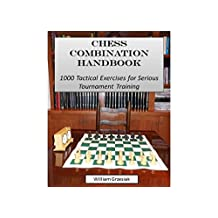 Chess Combination Handbook: 1000 Tactical Exercises for Serious Tournament Training