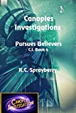 Canoples Investigations Pursues Believers (C. I. Book 4)
