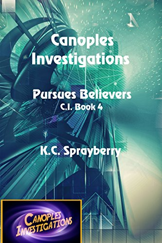 Canoples Investigations Pursues Believers (C. I. Book 4) by [Sprayberry, K. C.]